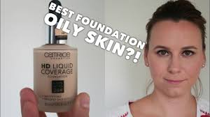 best foundation for oily skin catrice hd liquid foundation review first impression