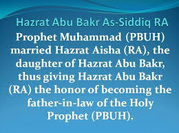 hazrat abu bakr siddiq ra drnaumanshad he fought in almost all the battles along the holy prophet pbuh in the first battle of islam at badr he was the holy prophet