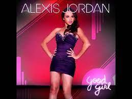 Alexis Jordan - Good Girl - YouTube