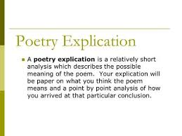 writing a poetry analysis essay ppt video online poetry explication a poetry explication is a relatively short analysis which describes the possible meaning of