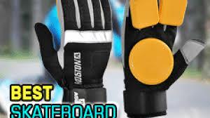 Best Skateboard Slide Gloves Best Longboards Set Your