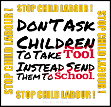 child labour quotes and slogans quotes sayings stop child labour don t ask children to take tool instead send them to school ""