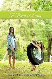 A Time to Love by Billie Cantrell Mcnabb Maguire (2011, Trade Paperback)  for sale online | eBay