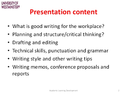 academic writing skills for work writing skills for workacademic learning development 1 2 presentation content• what is good