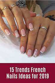 French Tip Nail Design Ideas 15 Trends French Nails Ideas For 2019 Nails Nail Fashion