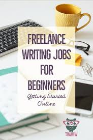 best images about lance writing for beginners   lance writing jobs for beginners newcomer essentials