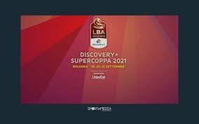 Supercoppa Basket Serie A in Tv e streaming su Discovery+, Eurosport e DMAX  - SPORTinMEDIA