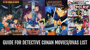 Guide for Detective Conan Movies/Ovas - by Kittyna