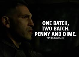 Punisher Quotes Adorable One Batch Two Batch Penny And Dime Scattered Quotes