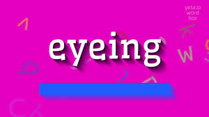 Image result for eyeing word