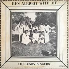 The Dixon Singers – He's Alright With Me (Vinyl) - Discogs