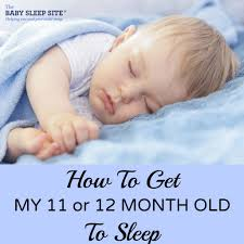 12 month how to get my 11 or 12 month old to sleep the baby sleep site