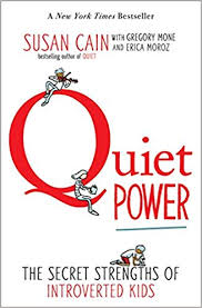 quiet power the secret strengths of introverted kids susan cain gregory mone erica moroz grant snider 9780147509925 amazon books