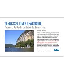 Tennessee River Chartbook Paducah Kentucky To Knoxville Tennessee