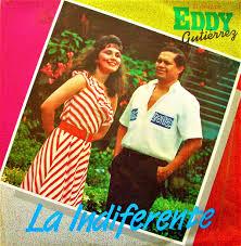 Eddy Gutierrez Y Su Conjunto Nueva Generación – La Indiferente ...