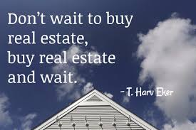 Wait On Real Estate Motivational Quotes Best Quotes Collection