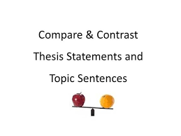 compare contrast essay thesis topic sentence examples by compare contrast essay thesis topic sentence examples by macdonald judith via authorstream
