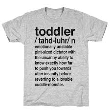 Toddler Quotes Awesome Toddler Quotes TShirts LookHUMAN