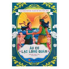 Tủ Sách Truyện Tranh Cổ Tích Việt Nam - Âu Cơ Lạc Long Quân