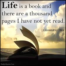 Book Quotes About Life Impressive Life Is A Book And There Are A Thousand Pages I Have Not Yet Read