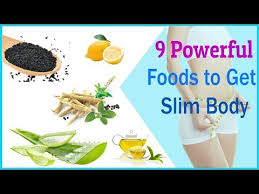 9 powerful foods to get slim body with home remes
