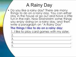 a rainy day indoor activities what do you like to do after school a rainy day do you like a rainy day there are many things to do