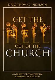 get the hell out of the church c thomas anderson  get the hell out of the church c thomas anderson 9781585881604 com books