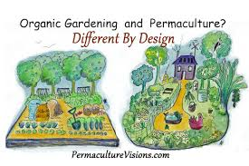 Small Picture Difference Between Organic Gardening and Permaculture