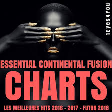 Essential Continental Fusion Charts Les Meilleurs Hits 2016