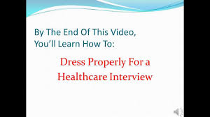 how to dress for a healthcare interview how to dress for a healthcare interview