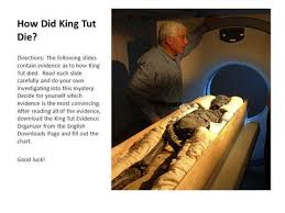 how did king tut die directions the following slides contain  how did king tut die directions the following slides contain evidence as to how