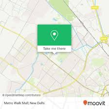 how to get to metro walk mall in delhi