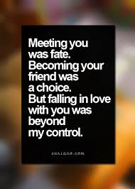 Falling In Love With Your Best Friend Quotes Unique Best Meeting You Was Fate Be Ing Your Friend Was A Choice Falling In