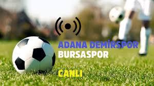 CANLI Adana Demirspor - Bursaspor bein sports max 1 şifresiz izle canlı  yayın adana demirspor bursaspor video - Tv100 Spor