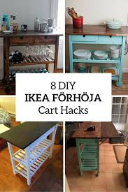 Ikea Hacks Kitchen Island 8 Quick Diy Ikea Frhja Kitchen Cart Hacks Shelterness