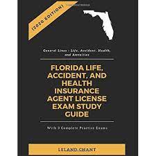 You can schedule your florida insurance exam at any time. 2020 Edition Florida Life Accident And Health Insurance Agent License Exam Study Guide With 3 Complete Practice Exams General Lines Life Accident Health And Annuities By Leland Chant