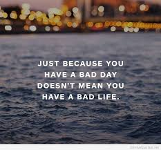 Motivational Quotes Of The Day Stunning Bad Day Motivational Quote