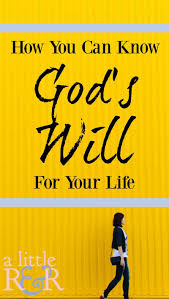 Gods Will Quotes Best How To Know God's Will For Your Life Christian Bible And