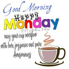 Chasing away the monday blues begins with a decision to make it monday morning coffee. 900 Monday Ideas Monday Blessings Monday Quotes Monday Greetings
