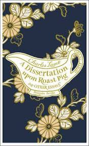 a dissertation upon roast pig other essays by charles lamb 11285726