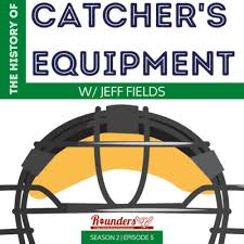 The History of Catcher's Equipment w/ Vintage Collector Jeff Fields by  Rounders: A History of Baseball in America • A podcast on Anchor