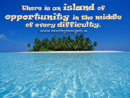 Beautiful Island Quotes Best of Islandofopportunityindifficulty HealthyThoughts The Mind Is