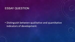 human development gdp and hdi year essay question distinguish  2 essay question distinguish between qualitative and quantitative indicators of development