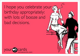 Funny Birthday Ecard I Hope You Celebrate Your Birthday