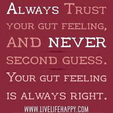 Always trust your gut feeling | Funny Dirty Adult Jokes, Memes ... via Relatably.com