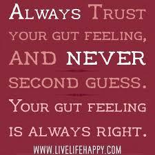 Always trust your gut feeling | Funny Dirty Adult Jokes, Memes ... via Relatably.com