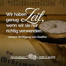 Wir Haben Genug Zeit Wenn Wir Sie Nur Richtig Verwenden Goethe Zitat