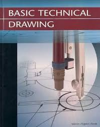 basic technical drawing spencer henry cecil and dygdon john thomas and