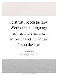 Speech Therapy Quotes Impressive Speech Therapy Quotes Fascinating I Distrust Speech Therapywords Are
