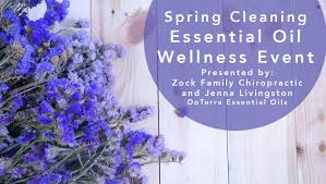 Spring Cleaning With Essential Oils Zock Family Chiropractic